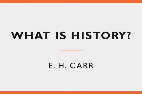Feature Carr What Is History?